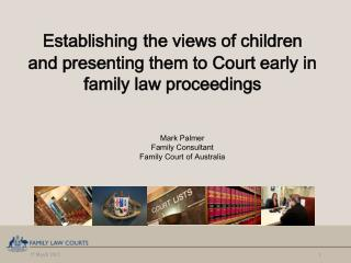 Establishing the views of children and presenting them to Court early in family law proceedings