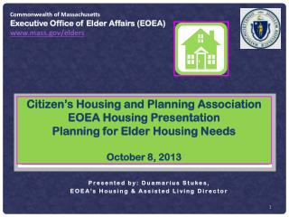 Citizen's Housing and Planning Association  EOEA Housing Presentation Planning for Elder Housing Needs October 8, 2013