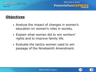 Analyze the impact of changes in women's education on women's roles in society. Explain what women did to win workers'
