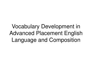 vocabulary development in advanced placement english language and ...