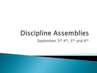 Discipline Assemblies