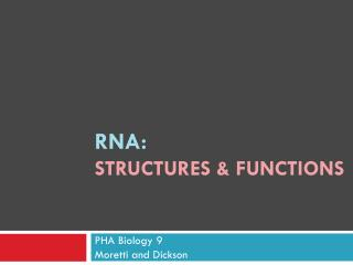 RNA:  Structures & Functions