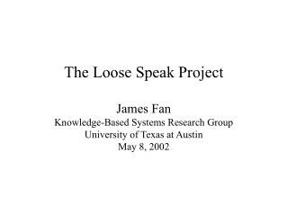 the loose speak project james fan knowledge-based systems ...