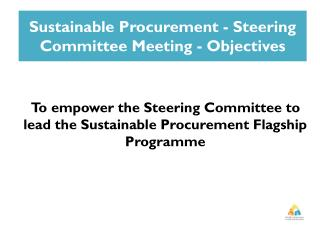 Sustainable Procurement - Steering Committee Meeting - Objectives