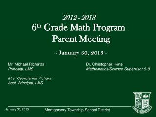 2012  -  2013 6 th  Grade Math Program    Parent Meeting