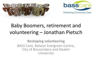 Baby Boomers, retirement and volunteering – Jonathan Pietsch