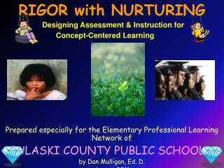 Prepared especially for the Elementary Professional Learning Network of PULASKI COUNTY PUBLIC SCHOOLS by Dan Mulligan,