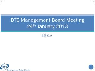 DTC Management Board Meeting 24 th  January 2013