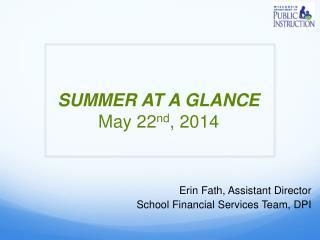 SUMMER AT A GLANCE  May 22 nd , 2014