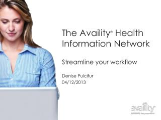 The Availity ®  Health Information Network