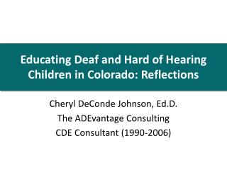 Educating Deaf and Hard of Hearing Children in Colorado: Reflections