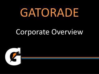 GATORADE Corporate  Overview