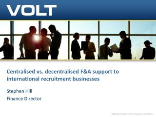 Centralised vs. decentralised F&A support to international recruitment businesses