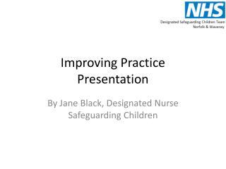 Improving Practice Presentation