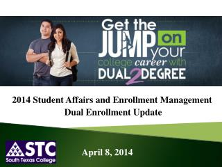 2014 Student Affairs and Enrollment Management  Dual Enrollment Update