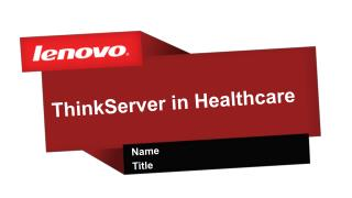 ThinkServer in Healthcare