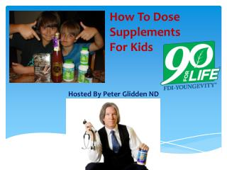 How To Dose  Supplements  For Kids