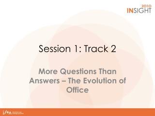Session 1: Track 2