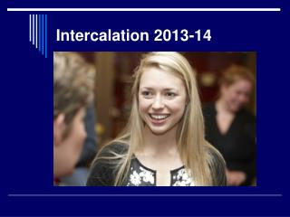 Intercalation 2013-14