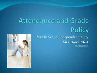 Attendance and Grade Policy