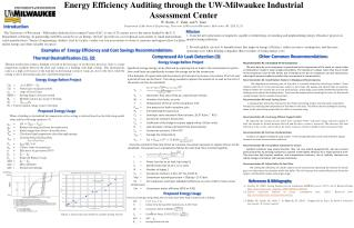 Energy Efficiency Auditing through the UW-Milwaukee Industrial Assessment Center W . Barlas, C. Zahn, and  Y . Yuan