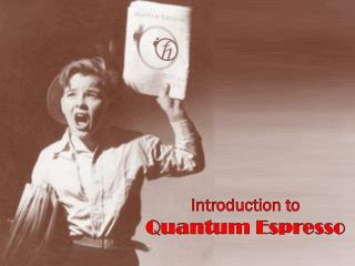Introduction to  Quantum Espresso