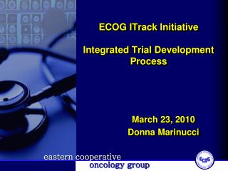 ECOG  ITrack  Initiative Integrated Trial Development Process