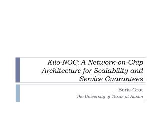 Kilo-NOC: A Network-on-Chip Architecture for Scalability and Service Guarantees