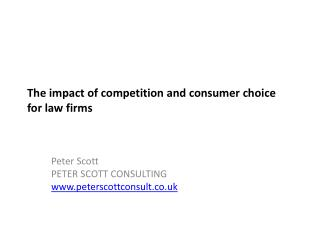 The impact of competition and consumer choice for law firms