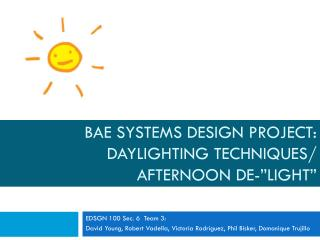 "BAE Systems Design Project: Daylighting Techniques/  Afternoon De-""Light"""