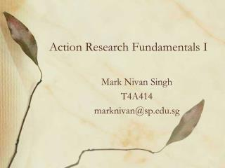 Action Research Fundamentals I