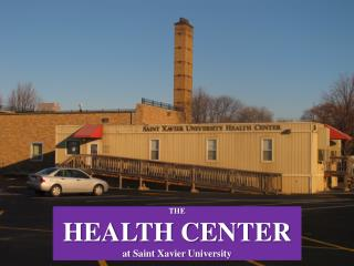 THE  HEALTH CENTER at  Saint  Xavier University