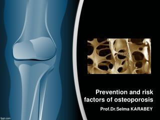 Prevention and risk factors of osteoporosis