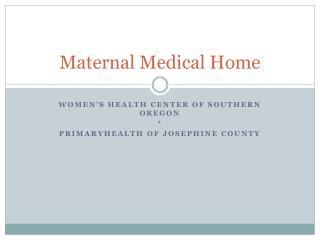 Maternal Medical Home