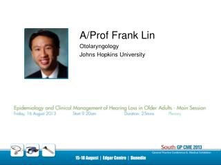 A/Prof Frank Lin Otolaryngology Johns Hopkins University