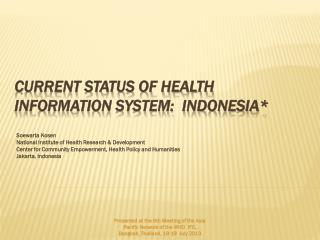 CURRENT STATUS OF HEALTH INFORMATION SYSTEM:  INDONESIA*
