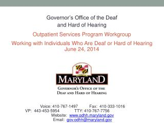 Governor's Office of the Deaf  and Hard of Hearing Outpatient Services Program Workgroup Working with Individuals Who A