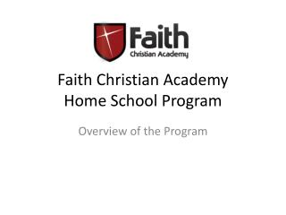Faith Christian Academy  Home School Program