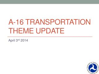 A-16 Transportation Theme Update