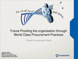 Future Proofing the organisation through World Class Procurement Practices