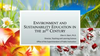 Environment and Sustainability Education in the 21 st  Century