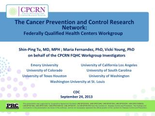 Shin-Ping Tu, MD,  MPH  ; Maria Fernandez, PhD, Vicki Young, PhD on behalf of the CPCRN FQHC Workgroup Investigators