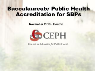 Baccalaureate  Public Health Accreditation for  SBPs