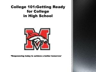 College 101:Getting Ready for College in High School