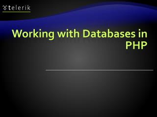 Working with Databases in PHP
