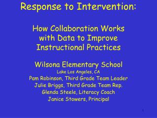 response to intervention:  how collaboration works  with data to improve  instructional practices