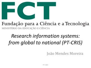 Research  information systems:  from global to national (PT-CRIS)