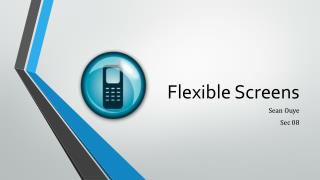 Flexible Screens