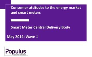 Consumer attitudes to the energy market and smart meters Smart  Meter Central Delivery Body
