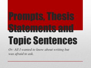 Prompts, Thesis Statements and Topic Sentences